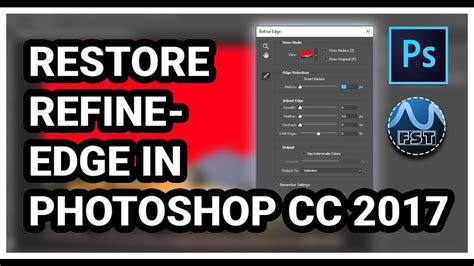 photoshop cs3 refine edge tutorial how to enable refine edge tool in adobe photoshop cc 2017