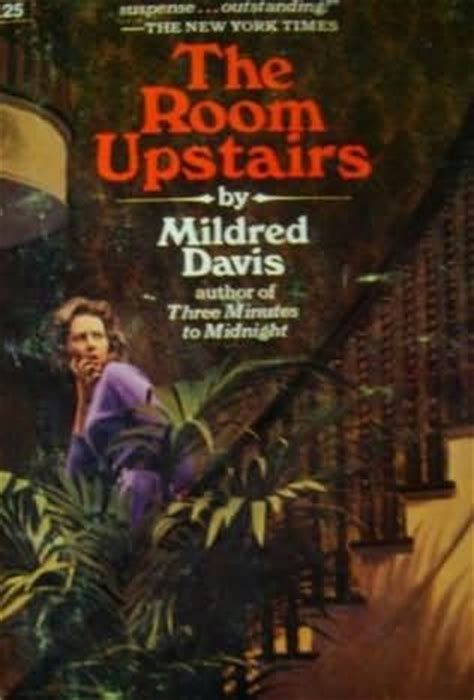 the room upstairs the room upstairs by mildred davis