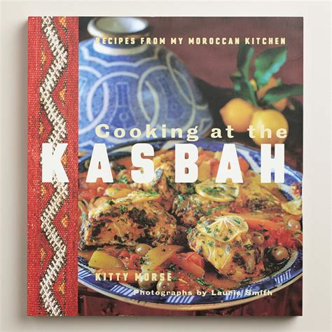 To Market Grilling Cookbook by Quot Cooking At The Kasbah Quot Cookbook World Market