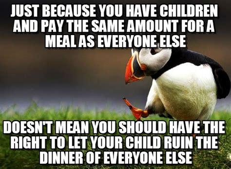 Unpopular Opinion Meme - inconsiderate parents unpopular opinion puffin meme on