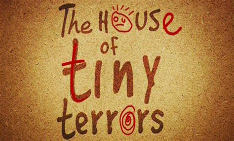 The House Of Tiny Terrors The House Of Tiny Terrors Outline Productions Uk