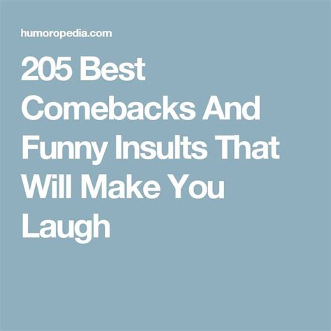 8 Awesome Comebacks by 25 Best Ideas About Comebacks And Insults On