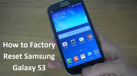 reset samsung s3 how to factory reset samsung galaxy s3