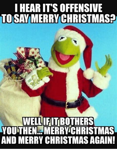 Offensive Christmas Meme - i hearits offensive to say merry christmas well
