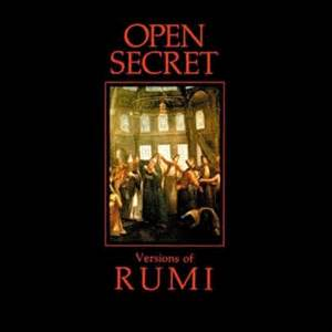 rumi s secret the of the sufi poet of books concentric media open secret the poetry of rumi