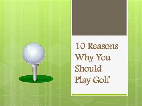 7 Reasons To Play Golf by 10 Reasons Why You Should Play Golf
