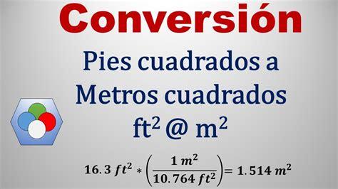 conversor pies metros cuadrados convertir de pies cuadrados a metros cuadrados ft2 a m2