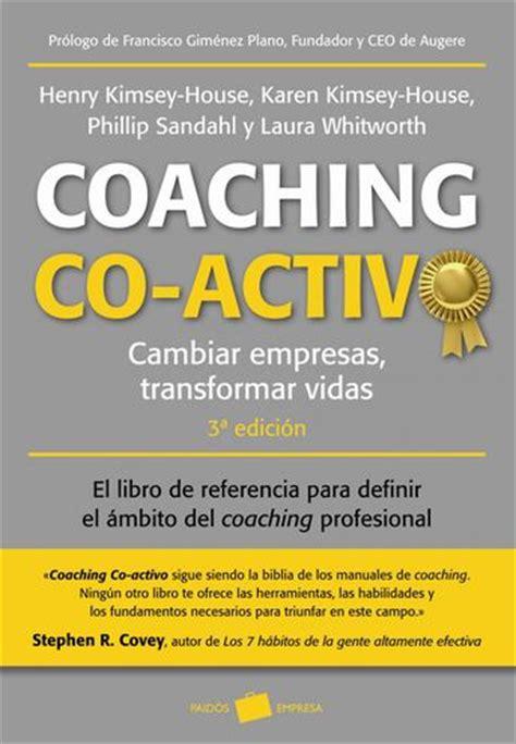 libro coaching 12 libros de coaching imprescindibles en tu biblioteca alejandro fari 241 a l de liderazgo