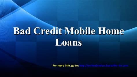 bad credit housing loans lenders for bad credit mobile home loans