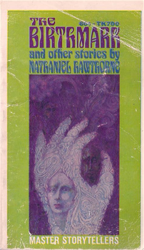 nathaniel hawthorne biography the birthmark the birthmark and other stories by nathaniel hawthorne