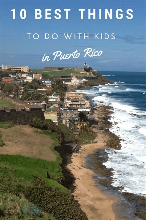 10 best things to do 10 best things to do with kids in puerto rico kids are a