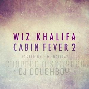 Wiz Kalifa Cabin Fever by Free Cabin Fever 2 Mixtapes Datpiff