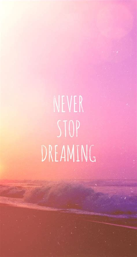 tap on image for more inspiring quotes never stop dreaming iphone 5 wallpaper mobile9 click to
