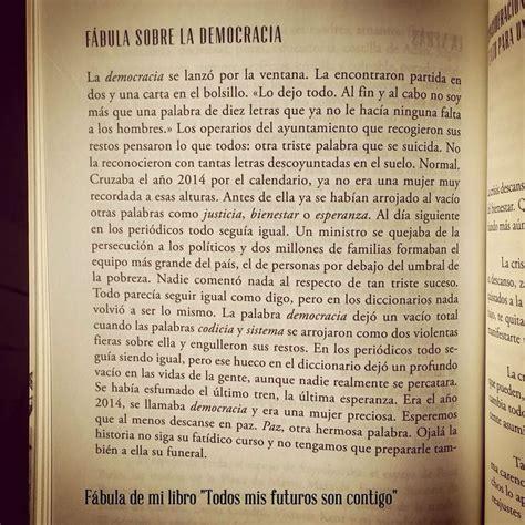 todos mis futuros son quot todos mis futuros son contigo f 225 bula sobre la democracia