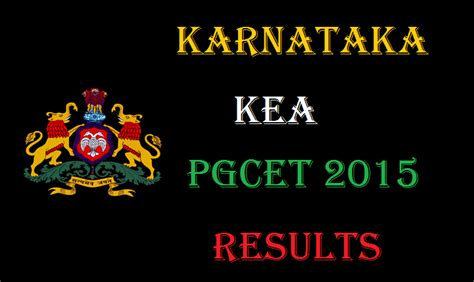 Pgcet Eligibility Criteria For Mba by Kea Karnataka Pgcet Results 2015 At Kea Kar Nic In Check Here