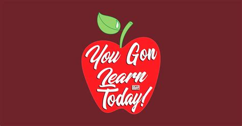 T Shirt Learn Today you gon learn today apple appreciation teachers day you