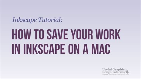 tutorial inkscape mac video 3 how to save your work in inkscape using a mac