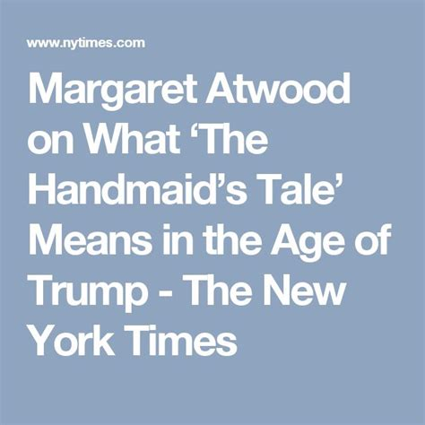 libro the handmaids tale york 25 best ideas about margaret atwood on the handmaid s tale book helen of troy and