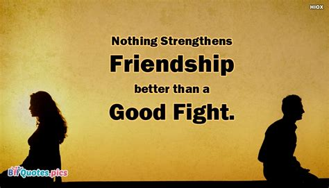 10 Phrases That Make A Better Fight by Quotes About Friendship Fights Glamorous F R I E N D