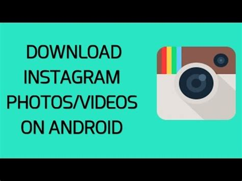 download youtube to instagram how to download instagram photos and videos on android