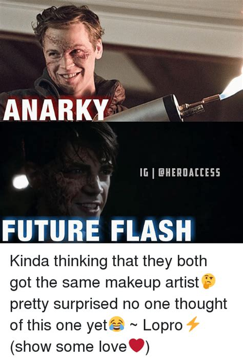 Makeup Artist Memes - anark igiohero access future flash kinda thinking that