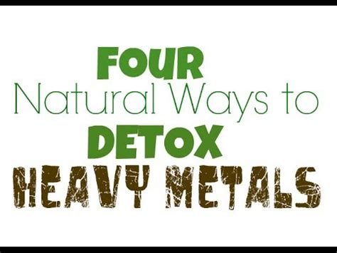 Ways To Detox Mercury From The by Four Ways To Detox Mercury And Other Heavy Metals