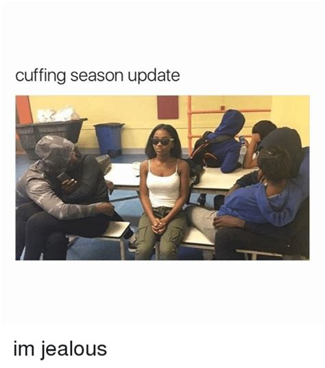 Cuffing Season Meme - 25 best memes about cuffing season cuffing season memes