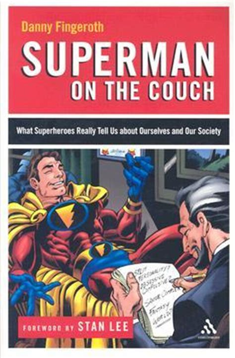 superman on the couch superman on the couch what superheroes really tell us