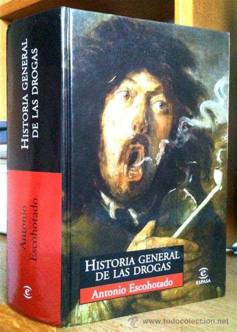 libro historia elemental de las antonio escohotado historia general de las dro comprar libros de medicina farmacia y salud