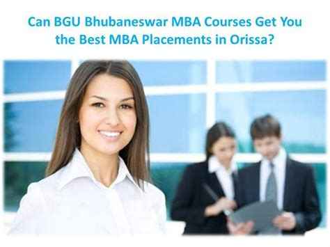 Can You Get An Mba by Can Bgu Bhubaneswar Mba Courses Get You The Best Mba