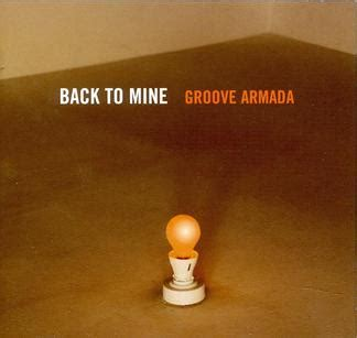 groove armada wiki file groove armada back to mine front cover jpg