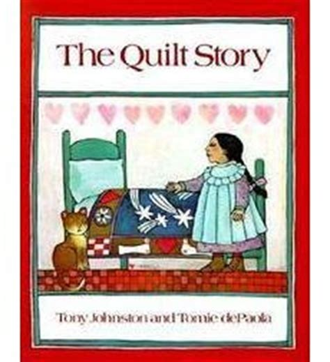 The Quilt Story the quilt story by tony johnston scholastic