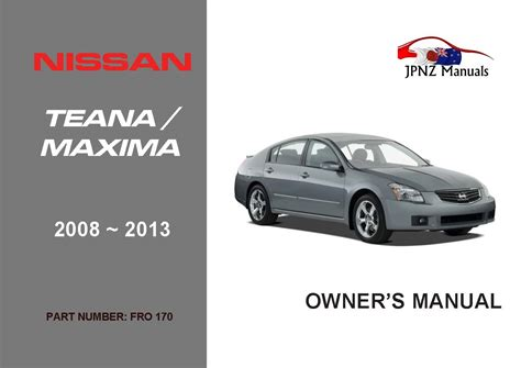 free auto repair manuals 2008 nissan maxima security system nissan teana maxima car owners manual 2008 2013 jpnz new zealand s premier japanese car