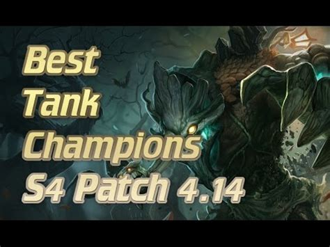 best tank lol best tank chions s4 patch 4 15 best tank chions to