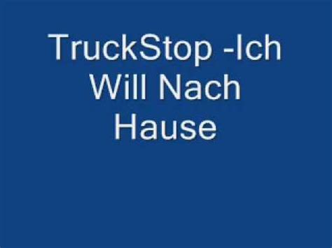 ich will nach hause truckstop ich will nach hause