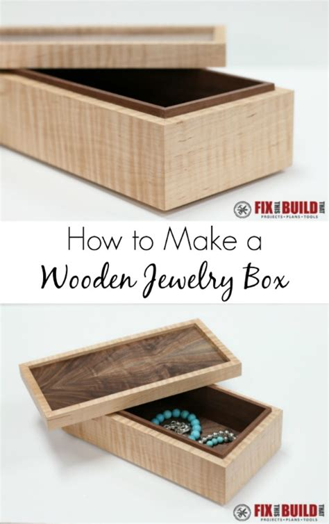 make wooden jewelry box how to make a simple wooden jewelry box fixthisbuildthat