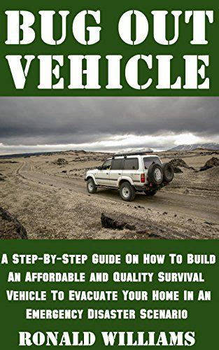 bug out vehicle survival kit a step by step beginner s guide on how to assemble a complete survival kit for your bug out vehicle books 17 best ideas about bug out vehicle on