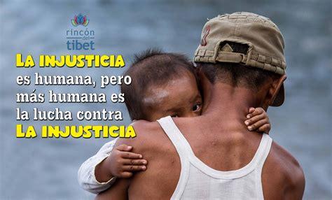 la injusticia injustice 6073140606 reflexiones rincon del tibet page 7
