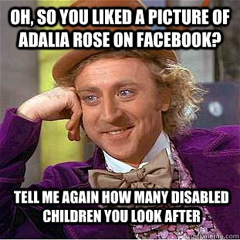Adalia Rose Memes - oh so you liked a picture of adalia rose on facebook