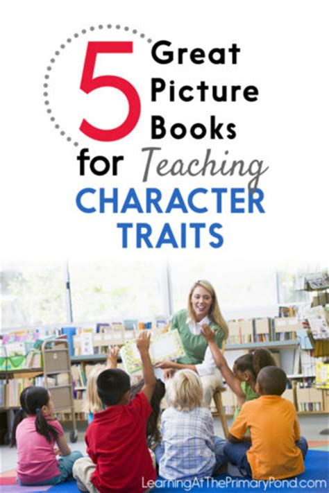 picture books character traits 5 great picture books for teaching character traits and