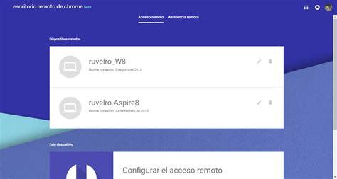 escritorio remoto chrome descargar google facilita el uso de su quot escritorio remoto quot y lo