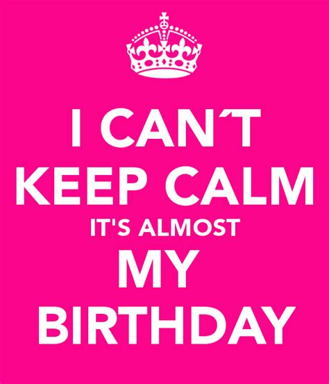 my birthday its almost my birthday quotes quotesgram