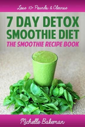 10 Day Sugar Detox Smoothie by 10 Day Detox Smoothie Diet Book Dwgala