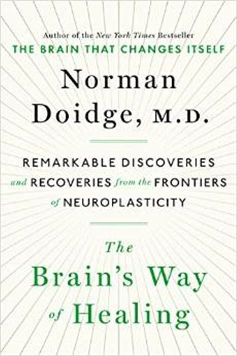 neuroplasticity brain meets new tricks books new book on neuroplasticity by norman doidge the brain s