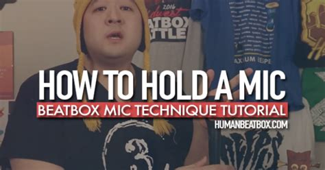 beatbox tutorial letters beatbox tutorial how to hold a microphone human beatbox