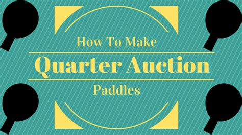 how to make quarter auction paddles