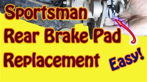 replace rear brake pads    polaris sportsman