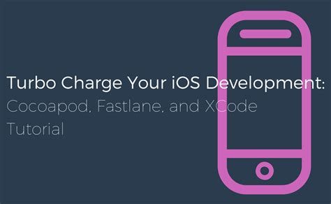 ionic rails tutorial turbocharge your ios development cocoapods fastlane and