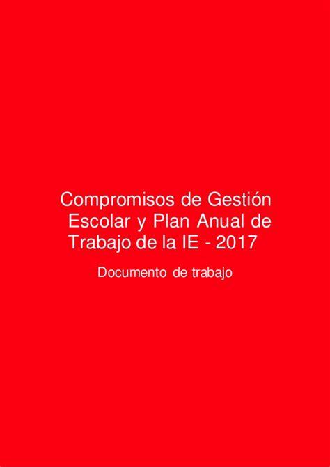 plan anual de trabajo de ie 2016 compromisos de gesti 243 n escolar y plan anual de trabajo