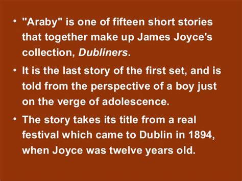 themes of araby by james joyce araby by james joyce theme essay